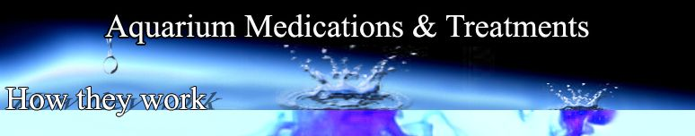 Aquarium and Pond Medications, Treatments, how they work